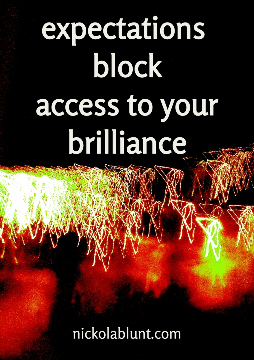Brilliant-You-expectations-block-access-to-your-brilliance-nickolablunt.com_